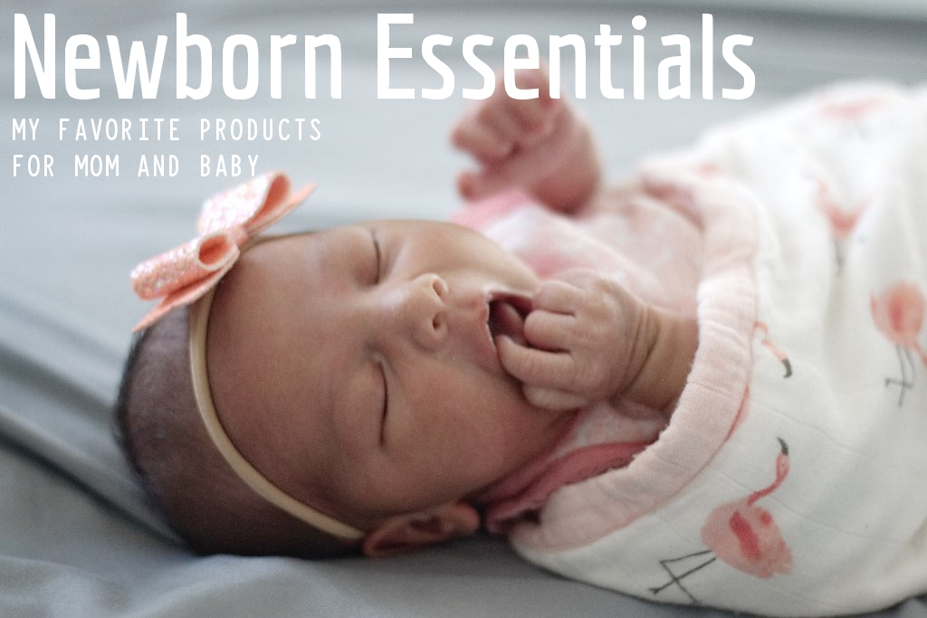 Newborn Essentials Favorite Products for Mom and Baby