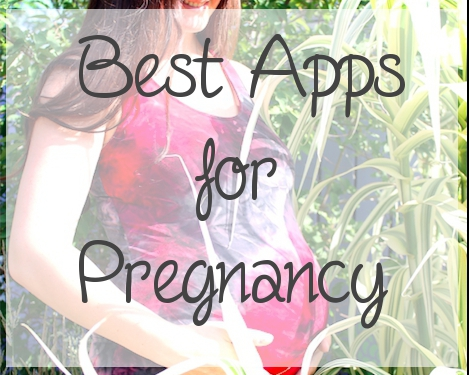 BEST APPS FOR PREGNANCY!