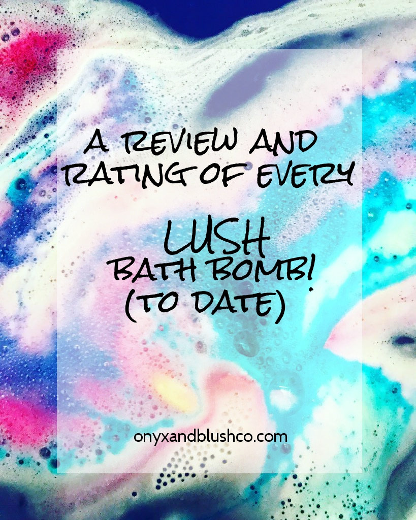 A Review and Rating of EVERY Lush Bath Bomb to date!