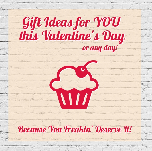 Gift Ideas for Yourself This Valentine's Day because you deserve it!